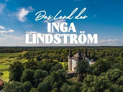 Entdecke die schwedische Landschaften auf den Spuren von Inga Lindström